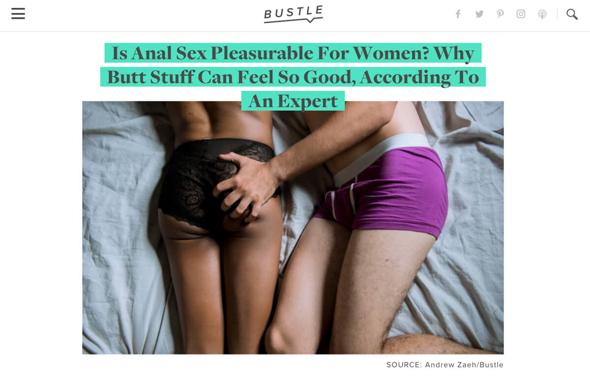 Sex educator Alicia Sinclair speaks to Bustle about why anal sex can feel so good for women